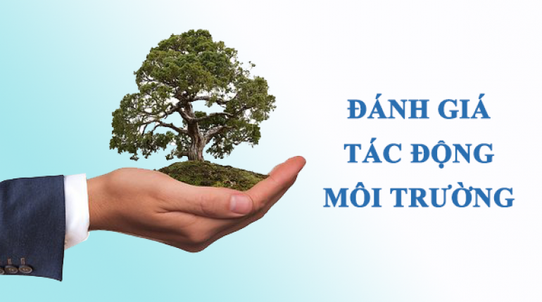 Tư vấn lập, thẩm định, phê duyệt báo cáo đánh giá tác động môi trường ĐTM