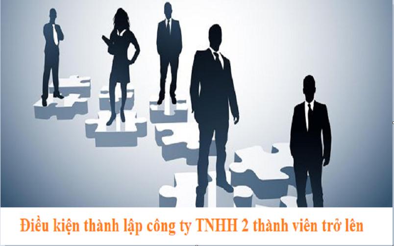 Điều kiện thực hiện thủ tục thành lập công ty TNHH 2 thành viên trở lên