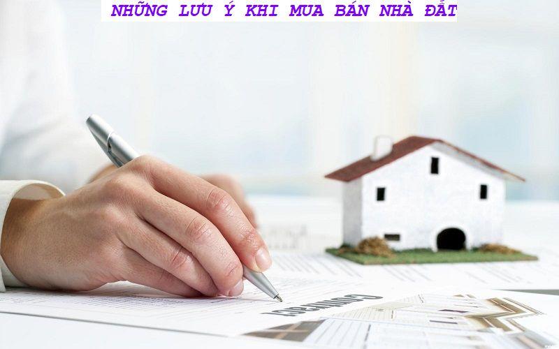 Một số lưu ý khi mua bán nhà đất