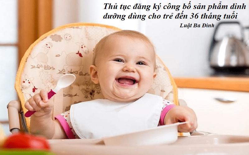 Thủ tục đăng ký công bố sản phẩm dinh dưỡng dùng cho trẻ đến 36 tháng tuổi