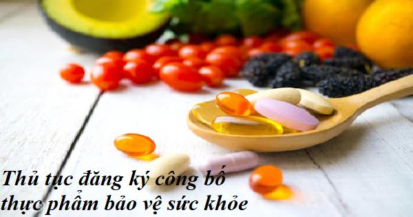 Thủ tục đăng ký công bố thực phẩm bảo vệ sức khỏe
