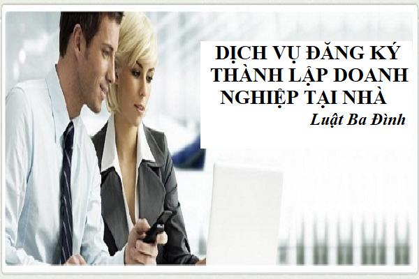 Dịch vụ đăng ký thành lập doanh nghiệp tại nhà