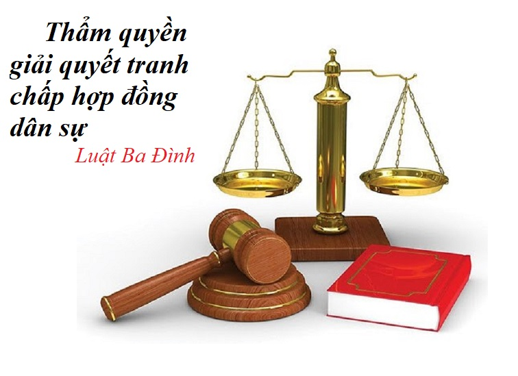 Thẩm quyền giải quyết tranh chấp hợp đồng dân sự