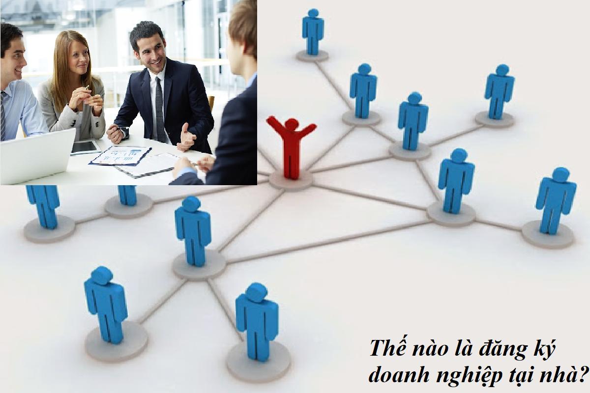 Thế nào là đăng ký thành lập doanh nghiệp tại nhà