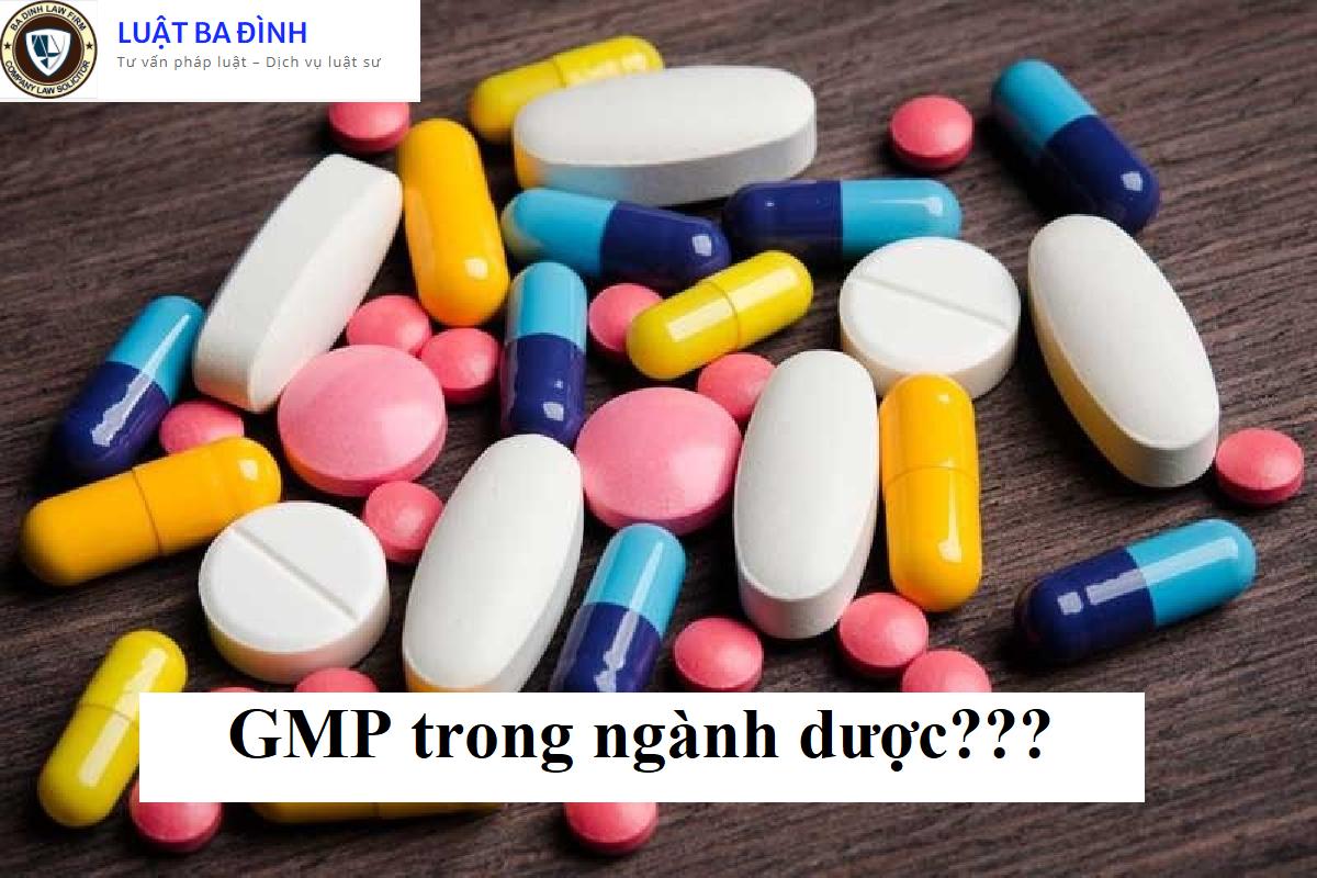 Tiêu chuẩn GMP trong ngành dược- Luật Ba Đình