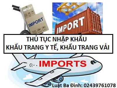 Thủ tục nhập khẩu khẩu trang y tế, khẩu trang vải